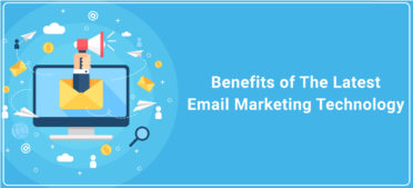 Benefits of The Latest Email Marketing Technology