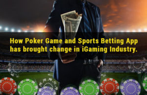 How Poker Game and Sports Betting App Has Brought Change in iGaming Industry
