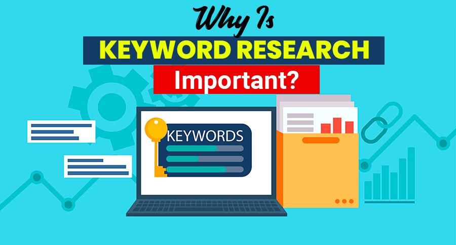 Why Is Keyword Research Important?