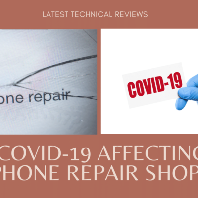 How Covid-19 affecting Cell Phone Repair Shops