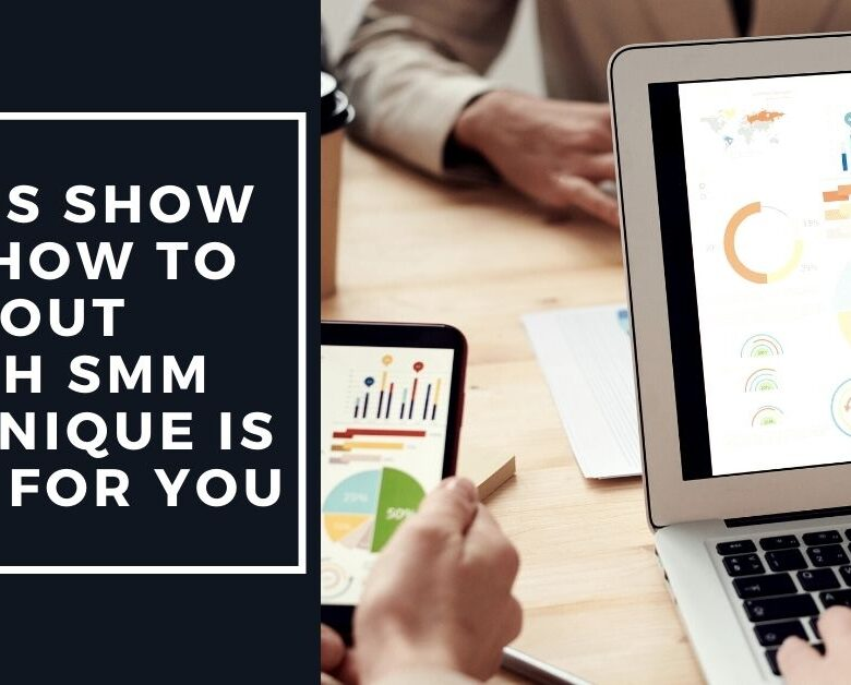 Let Us Show You How To Find Out Which SMM Technique Is Best For You